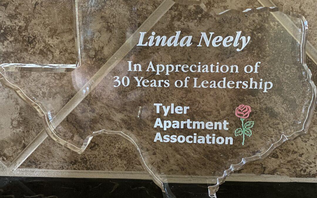 Linda Neeley, celebrates 30 years as Association Executive of the Tyler Apartment Association!